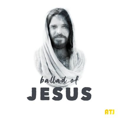 ATJ - Ballad of JESUS